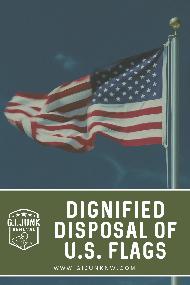Dignified Disposal Of U S Flags With Images Junk Removal Junk Removal Business How To Remove