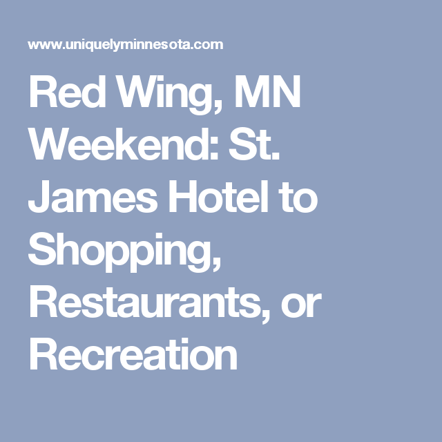 Red wing mn weekend getaway planning guide red wing mn saint red wing mn weekend getaway planning guide sciox Images