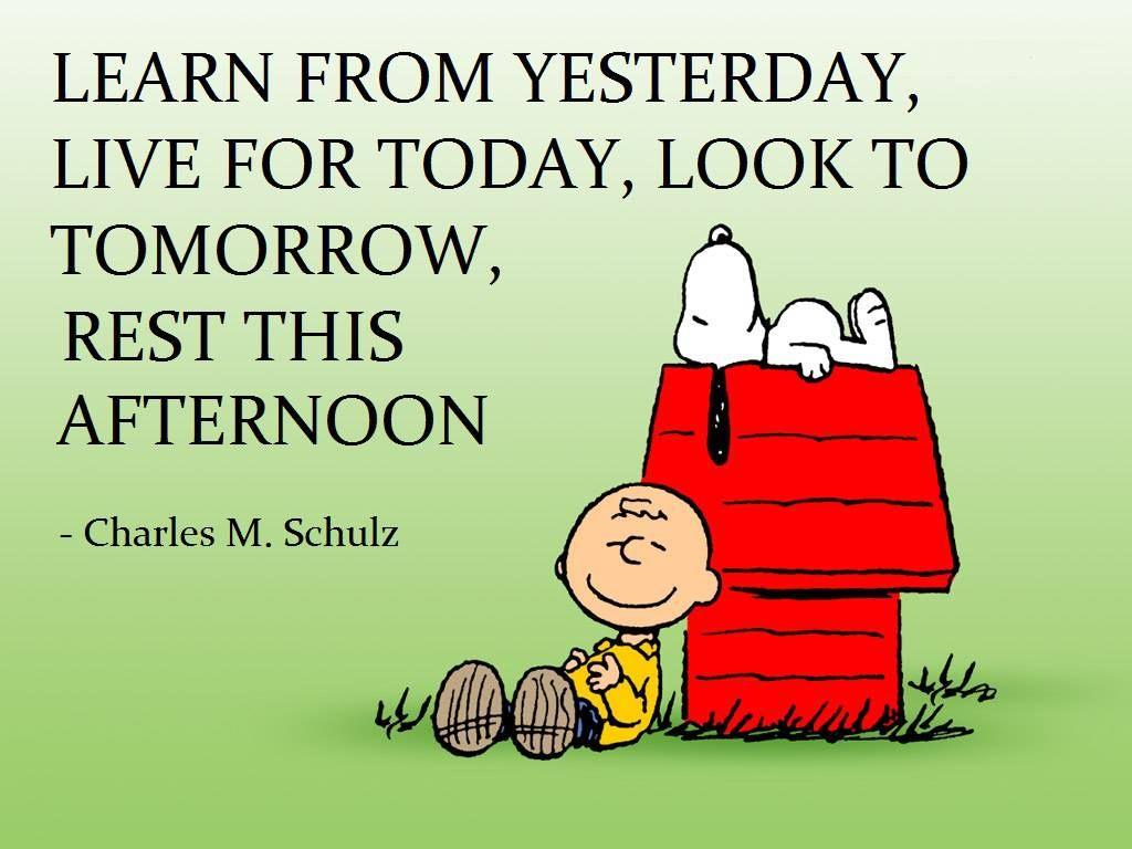 Live For Today Quotes And Rest This Afternoon  Snoopy Snoopy Quotes And Charlie Brown