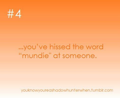 """...you've hissed the word """"mundie"""" at someone"""
