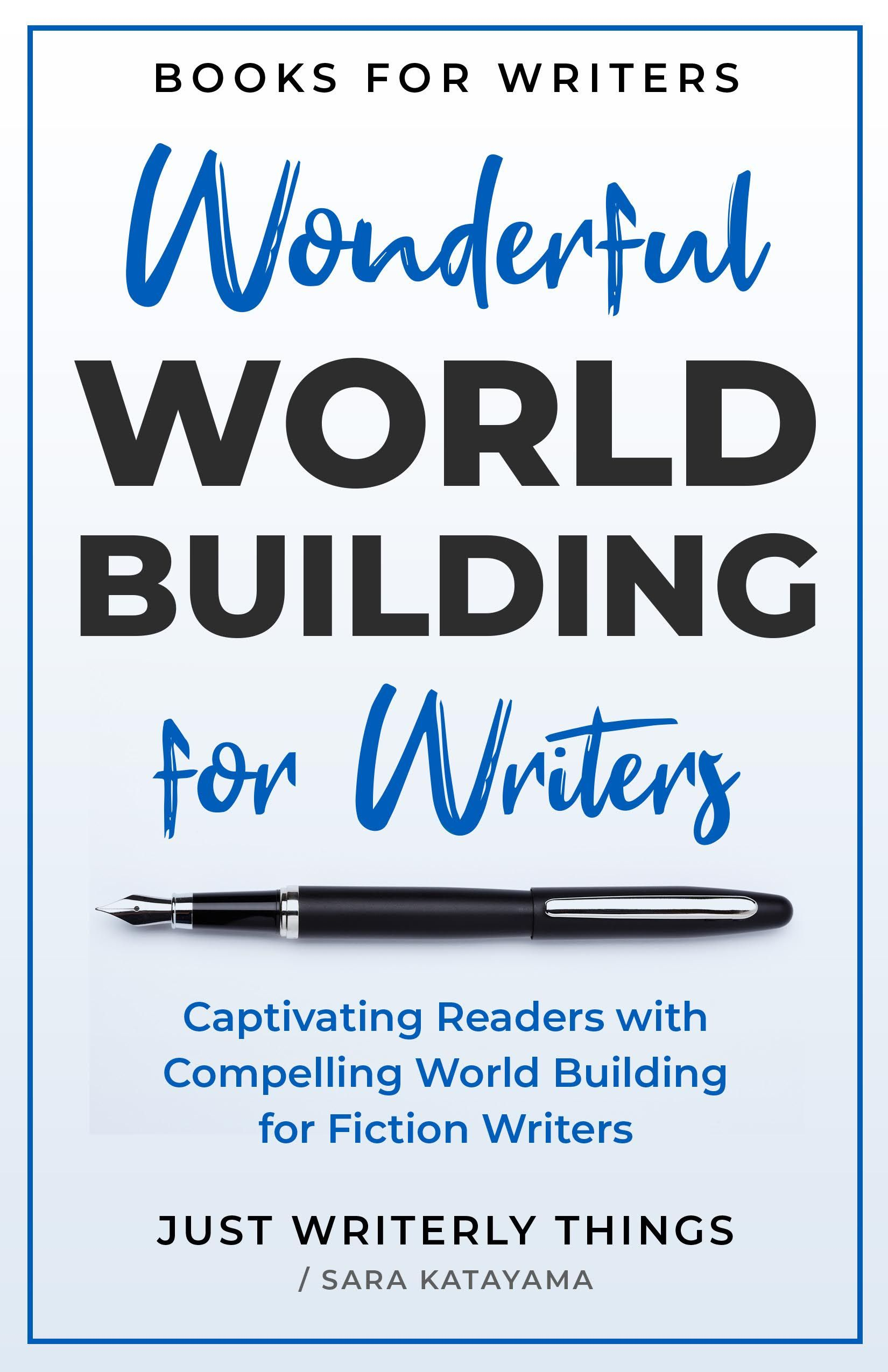 Wonderful World Building For Fiction Writers