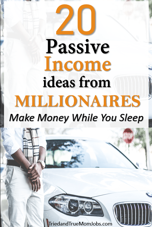 20 Passive Income Ideas from Millionaires in 2021