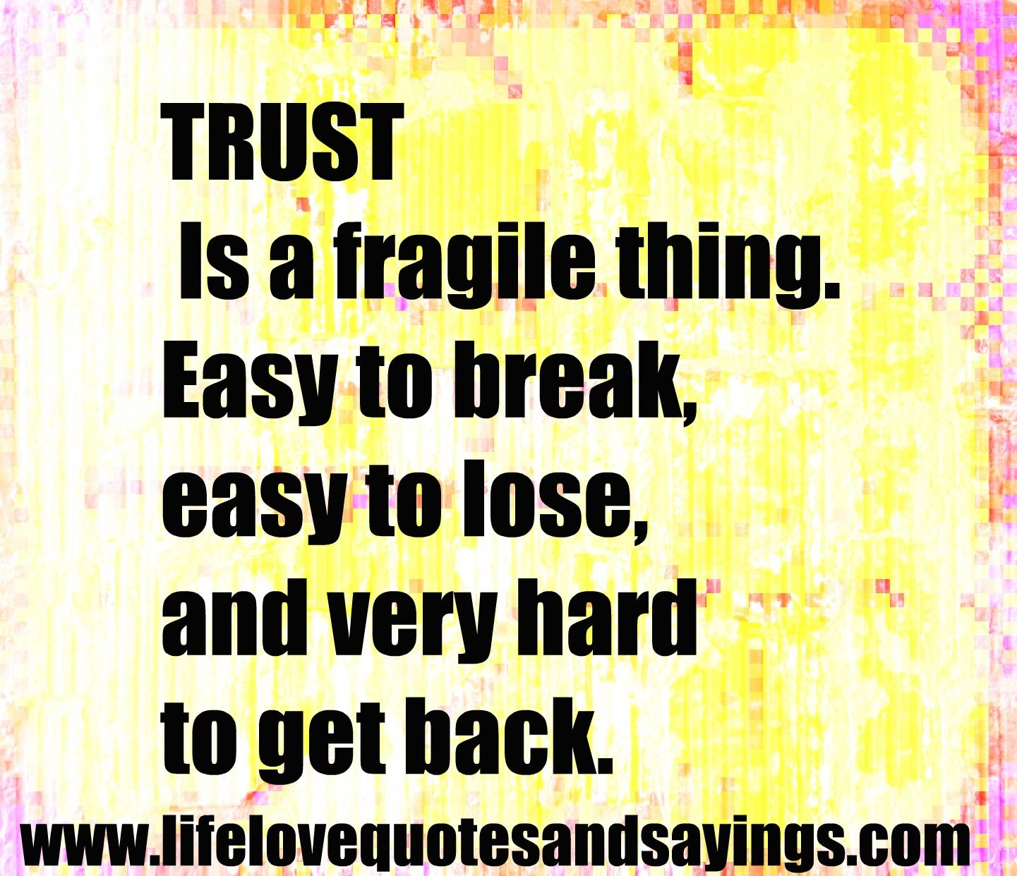 Dont Trust Love Quotes Broken