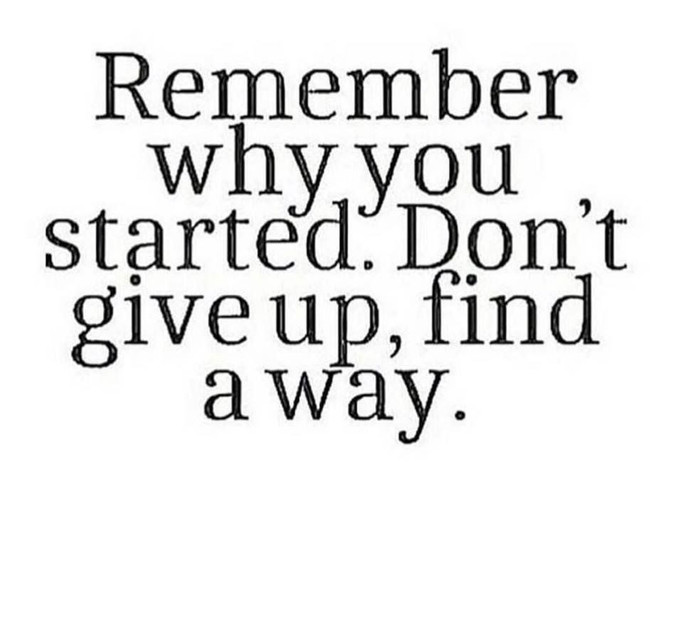 Stay Focused Quotes Remember Why You Started And Stay Focused  Work Ethic
