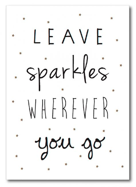 Leave sparkles wherever you go. #sparkles