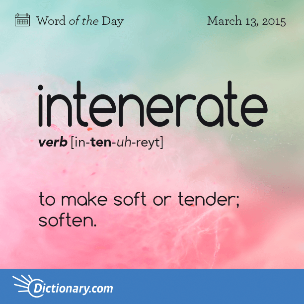 Today 39 s word of the day is intenerate learn its for Terrace pronunciation