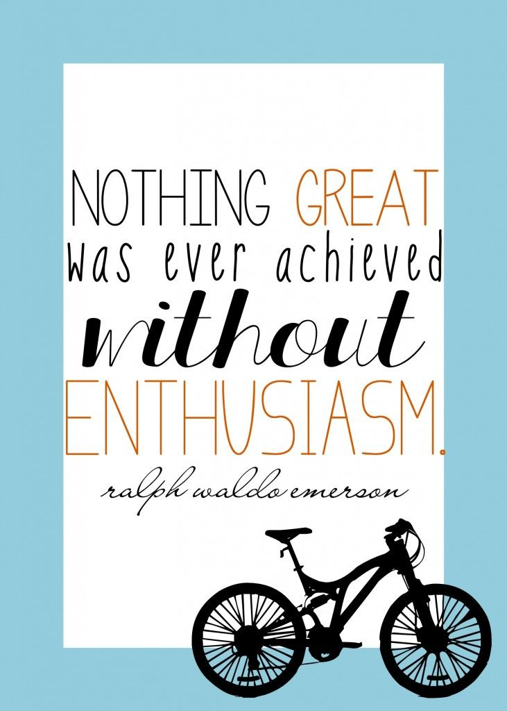 """""""Nothing great was ever achieved without enthusiasm"""""""