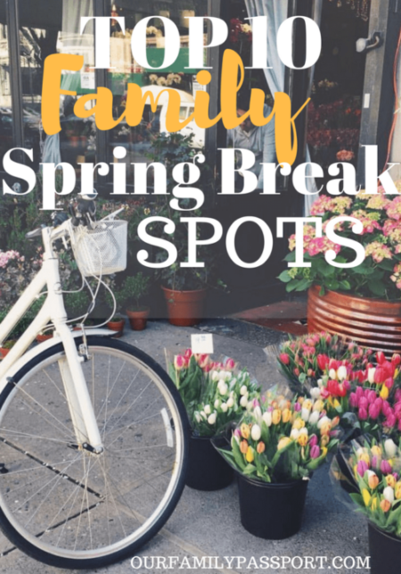 Family Travel Family Trip Ideas Trip Ideas Family Spring Break
