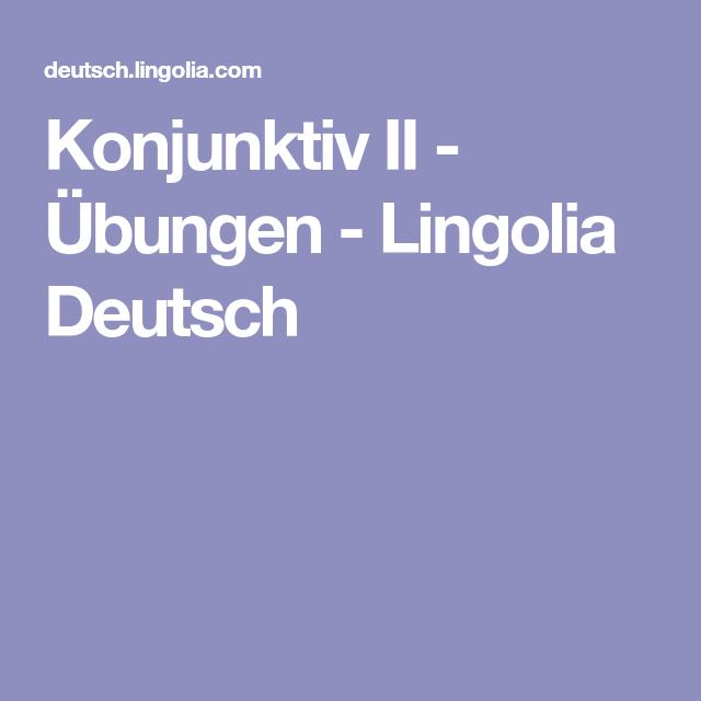 Konjunktiv Ii übungen Lingolia Deutsch Deutsch 3klasse Ahs