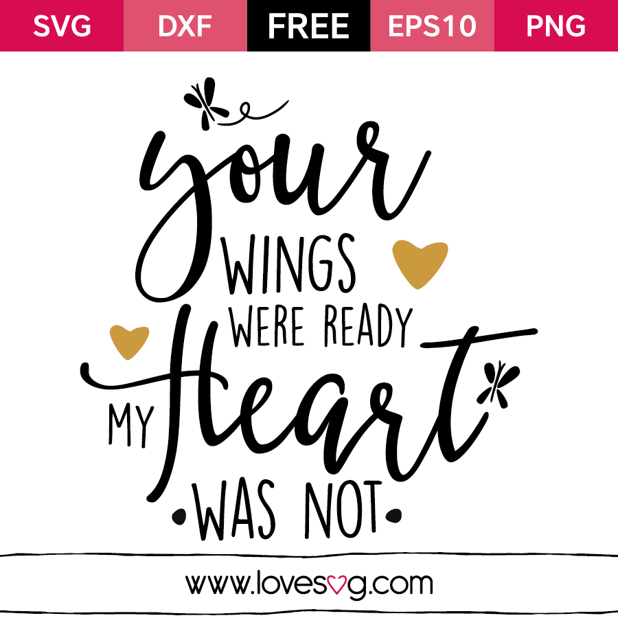 Download Your wings were ready my heart was not | Svg files for ...