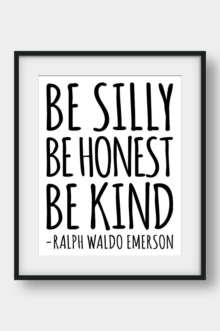 Download Be Silly Be Honest Be Kind, Ralph Waldo Emerson Quote ...