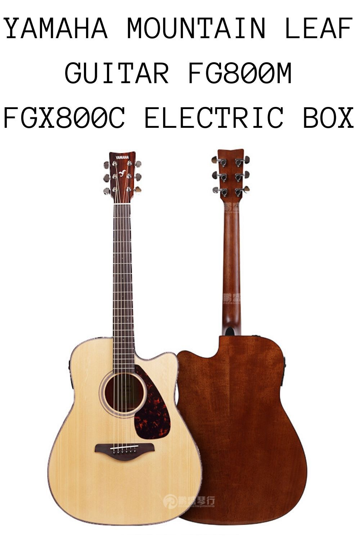 Yamaha Mountain Leaf Guitar Fg800m Fgx800c Electric Box Guitar Guitar Reviews Best Acoustic Guitar
