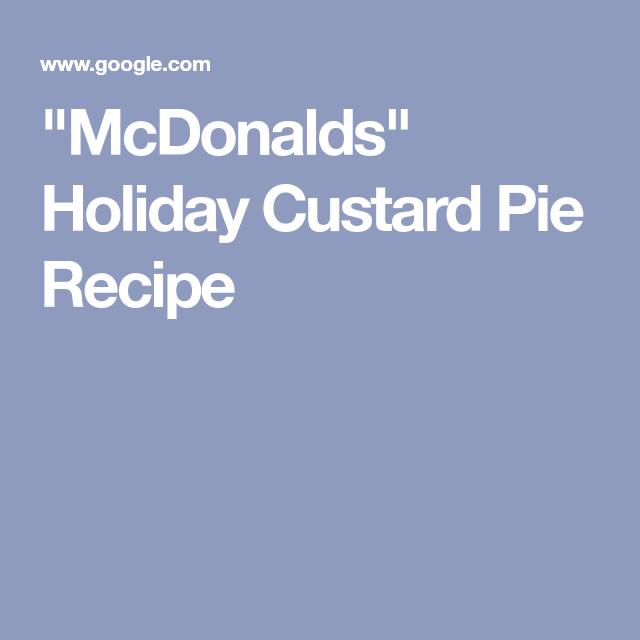 """McDonalds"" Holiday Custard Pie Recipe"