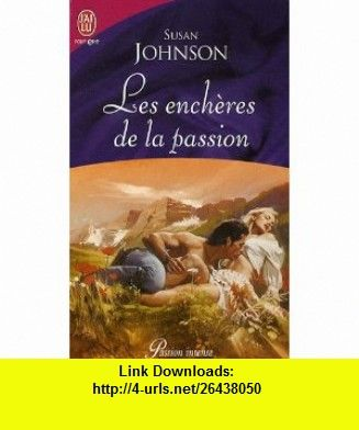 Les Encheres De LA Passion (French Edition) (9782290015650) Susan Johnson , ISBN-10: 2290015652  , ISBN-13: 978-2290015650 ,  , tutorials , pdf , ebook , torrent , downloads , rapidshare , filesonic , hotfile , megaupload , fileserve
