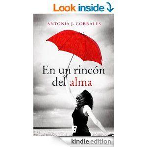En Un Rincon Del Alma (B de Books) (Español Edition) - Edición Kindle por Antonia J. Corrales. Literatura y Ficción Kindle eBooks@Amazon.co ...