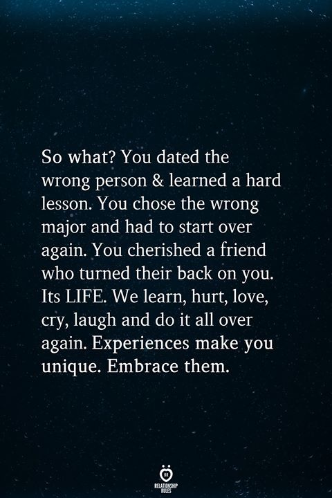 So What? You Dated The Wrong Person & Learned A Hard Lesson