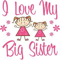 Attractive I Love My BIG Sis! Amazing Ideas