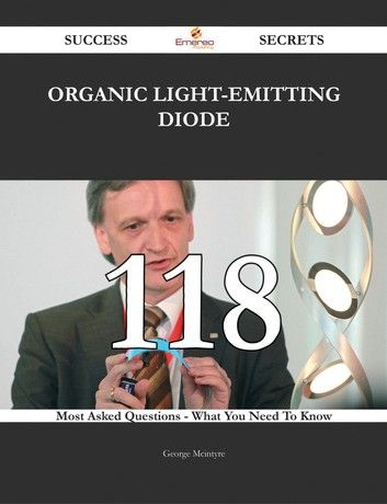 Organic Light-Emitting Diode 118 Success Secrets - 118 Most... #lightemittingdiode