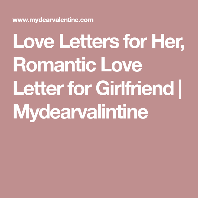 love letters for her romantic love letter for girlfriend mydearvalintine
