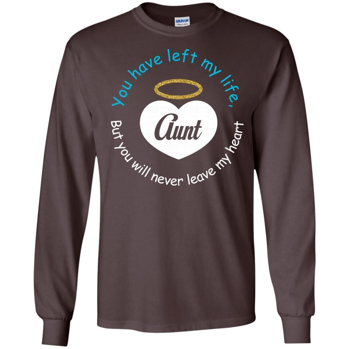 You have left my life aunt LS Ultra Cotton Tshirt