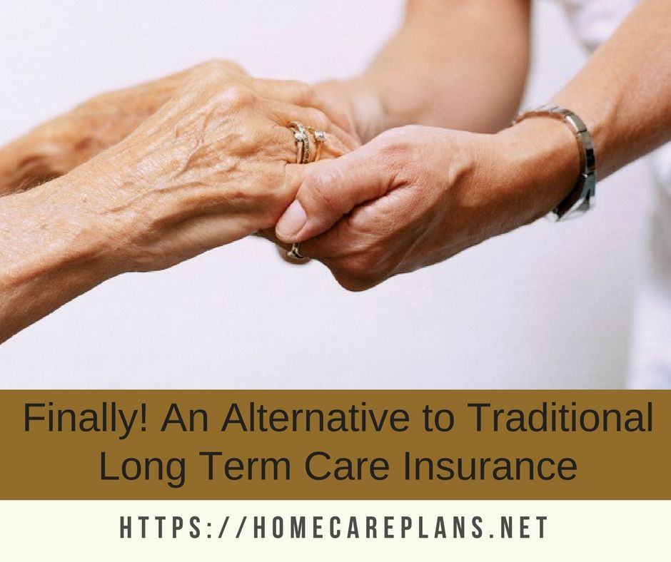 Finally! An Alternative to Traditional Long Term Care