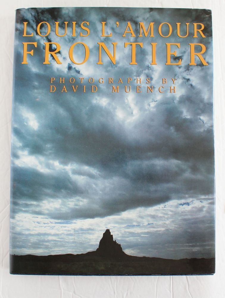 Louis lamour frontier essays photography by david muench