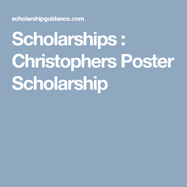 Scholarships : Christophers Poster Scholarship- High ...