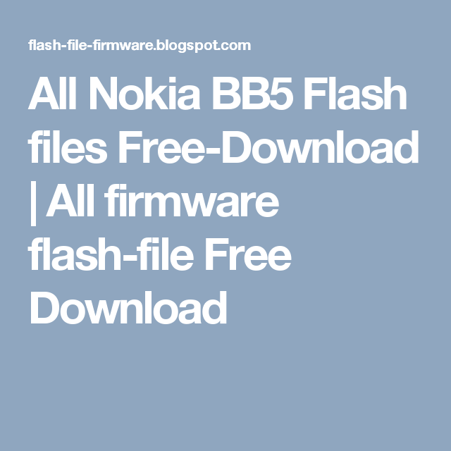 All Nokia BB5 Flash files Free-Download | All firmware flash-file