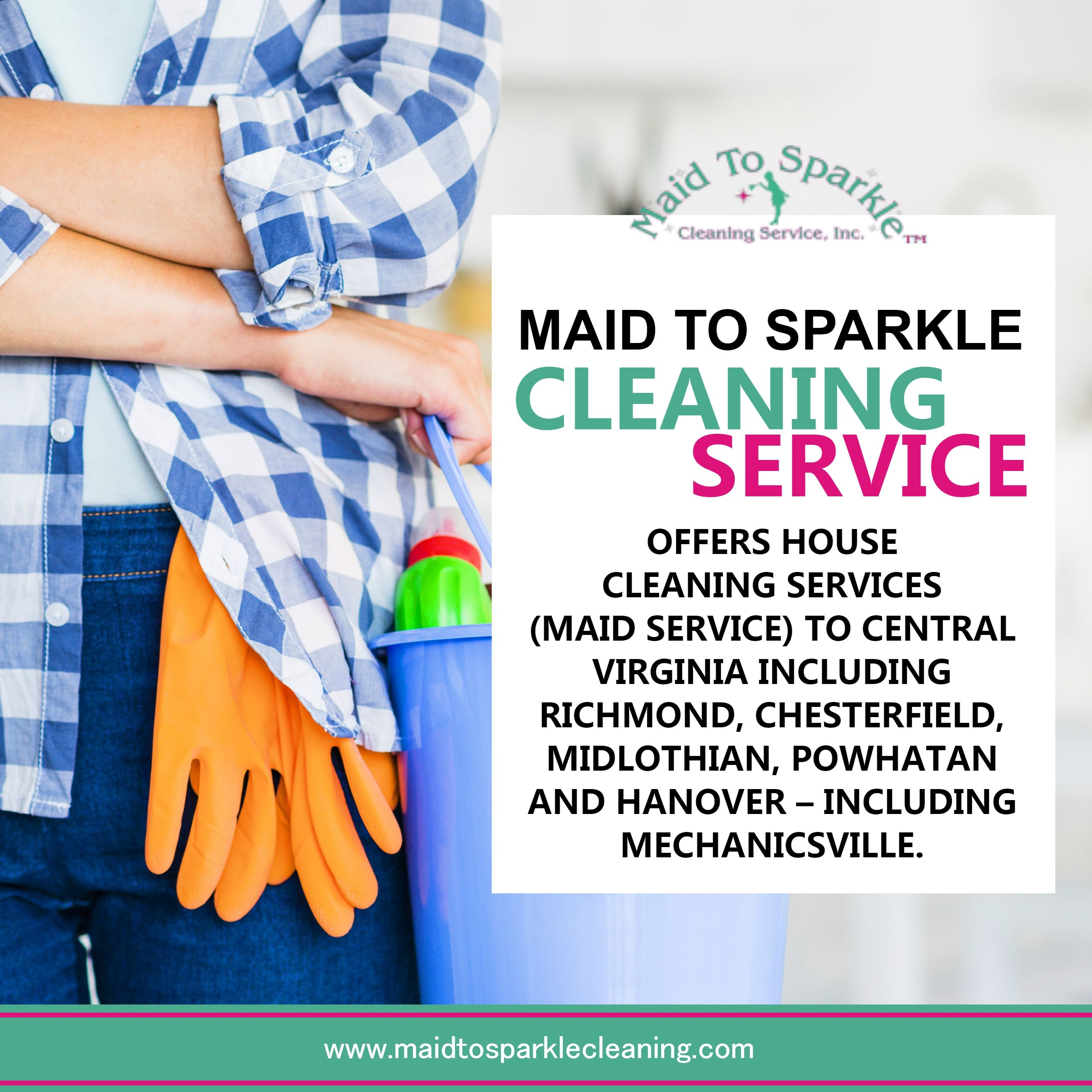 Maid To Sparkle Cleaning Service Offers House Cleaning Services Maid Service To Central Virginia Includi House Cleaning Services Clean House Cleaning Service