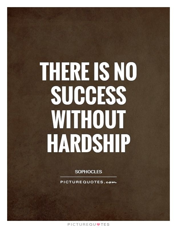 Hardship Quotes Impressive There Is No Success Without Hardship Picture Quotes Motivational