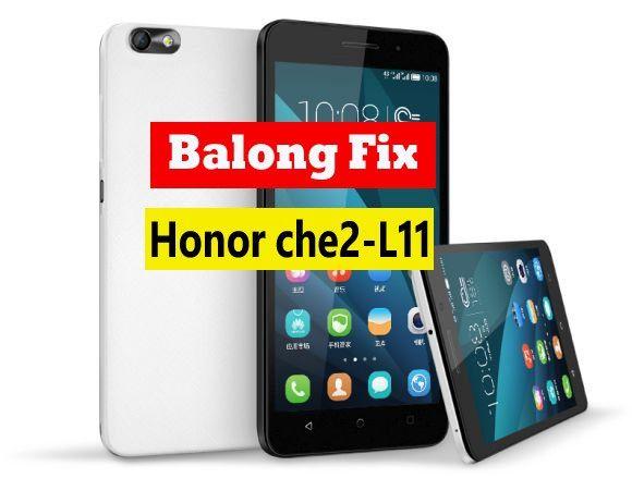 Honor 4x che2-L11 BalongC52B311 Fix/debrand/change region | Ministry