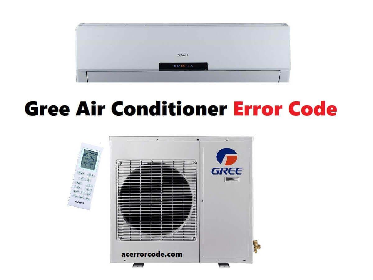 Gree Air Conditioners Error Codes In 2020 Coding Error Code Gree