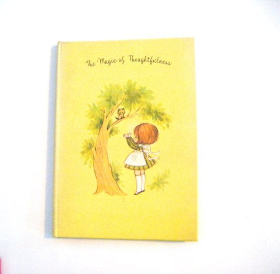 1970 The Magic of Thoughtfulness Hardcover Book by by parkledge, $6.00