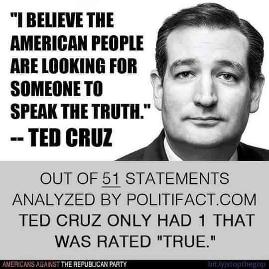 """Out of 51 statements made by """"pathological liar"""" Ted Cruz, and analyzed by Politifact.com, he only made one that was rated true!"""