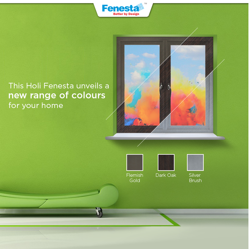 This Holi Fenesta Unveils A New Range Of Colours For Your Home Fenestawindows Fenestalifestyle Upvc Windows Upvc Quality Windows
