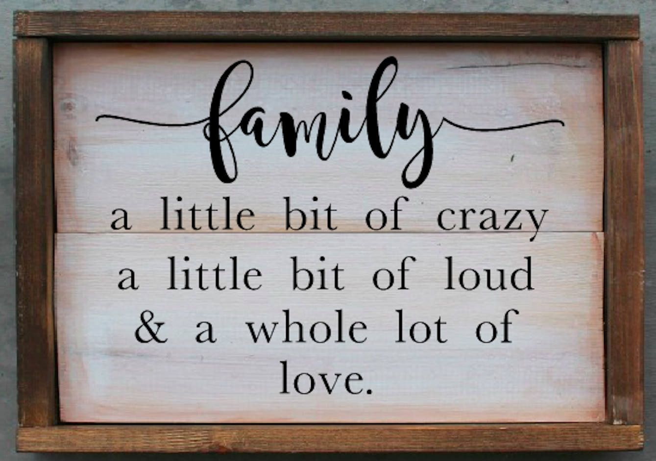 Family Sign A Little Bit Of Crazy A Little Bit Of Loud