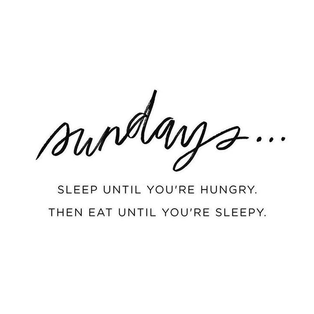 Sundays My Favourite Day Of The Week Perfect For Eating Your Favourite Foods Catching Up With Friends Resti Weekend Quotes Sunday Quotes Funny Sunday Quotes