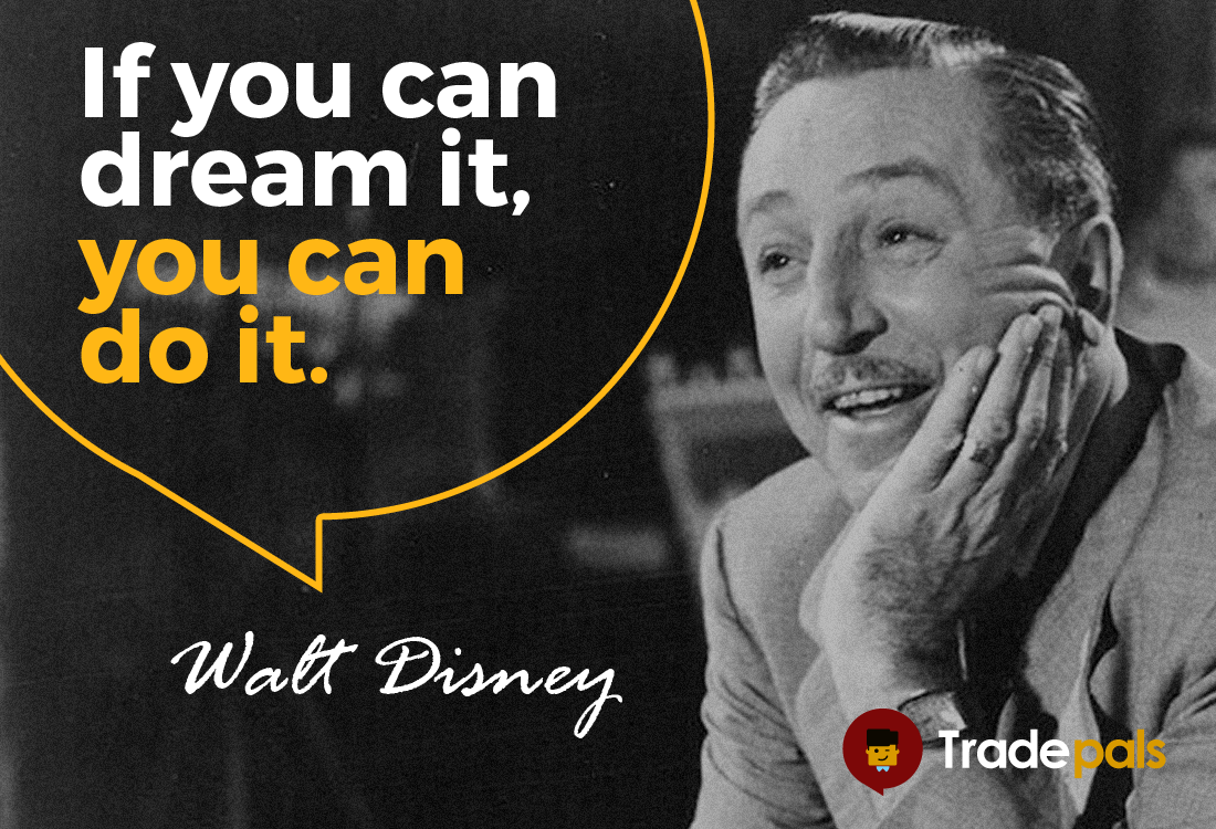 Walt Disney Quotes About Life One Of The Greatest Walt Disney Quotes If You Can Dream It You