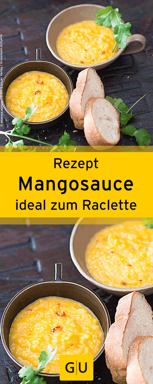 ideal zum raclette rezept f r leckere mangosauce ihr. Black Bedroom Furniture Sets. Home Design Ideas