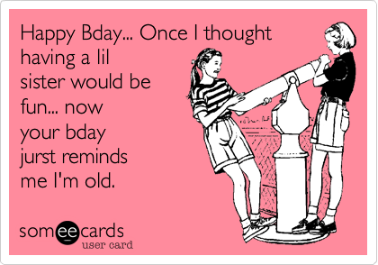 funny birthday wishes for sister Google Search – Funny Sister Birthday Cards