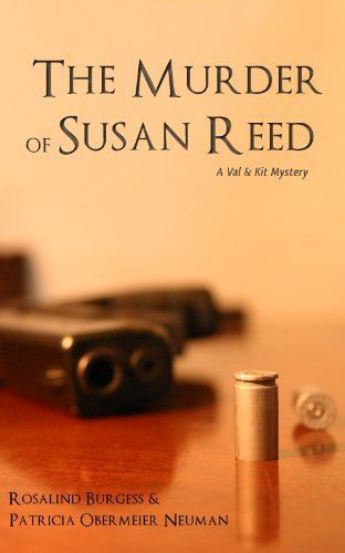 The Murder of Susan Reed (The Val & Kit Mystery Series) by Patricia Obermeier Neuman, http://www.amazon.com/gp/product/B0086W3L6Y/ref=cm_sw_r_pi_alp_k622pb0VYC1XC
