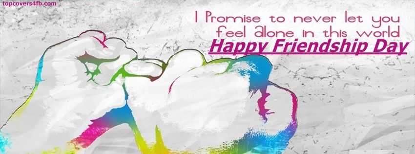 Get Our Best Friendship Day Promise Facebook Covers For You To Use On Your Profile