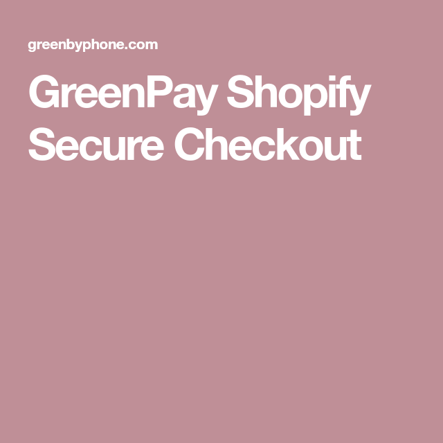 Greenpay Shopify Secure Checkout Shopify Security This Or That Questions