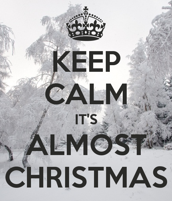 Almost Christmas Quotes.Keep Calm It S Almost Christmas Come And Visit Kathryn S Of
