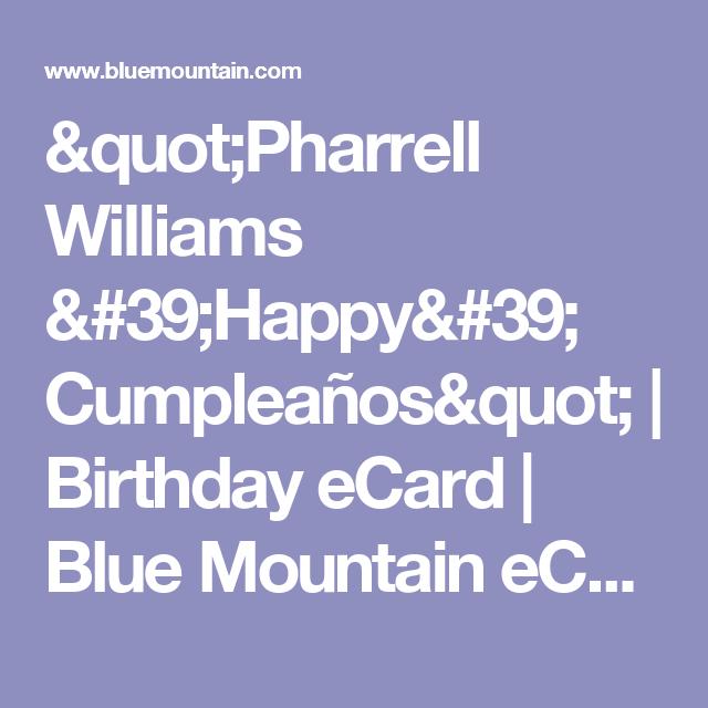 Pharrell williams happy cumpleaos birthday ecard blue pharrell williams happy cumpleaos birthday ecard blue mountain ecards bookmarktalkfo Image collections