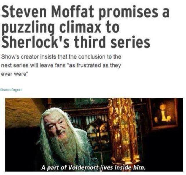 Moffat... A part of Voldemort lives inside him