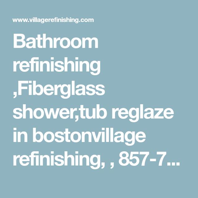 Bathroom refinishing ,Fiberglass shower,tub reglaze in bostonvillage ...
