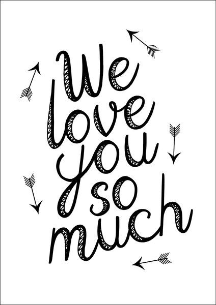We Love You So Much Print
