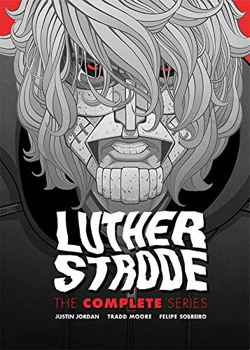 Luther Strode: The Complete Series - http://moviesandcomics.com/index.php/2017/05/15/luther-strode-the-complete-series/