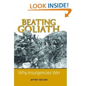 Beating Goliath: Why Insurgencies win.